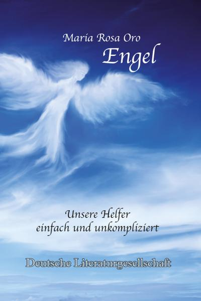 Engel - Unsere Helfer einfach und unkompliziert