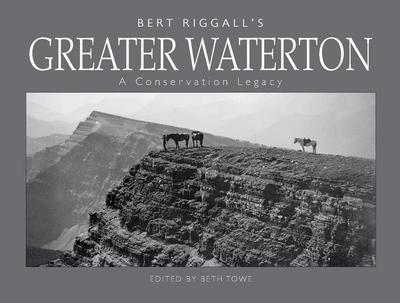 Bert Riggall's Greater Waterton: A Conservation Legacy