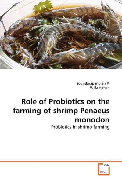 Role of Probiotics on the farming of shrimp Penaeus monodon