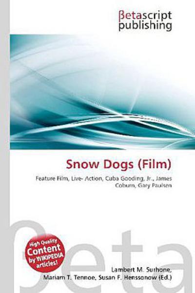 Snow Dogs (Film) - Betascript Publishing - , Englisch, Lambert M. Surhone, ,