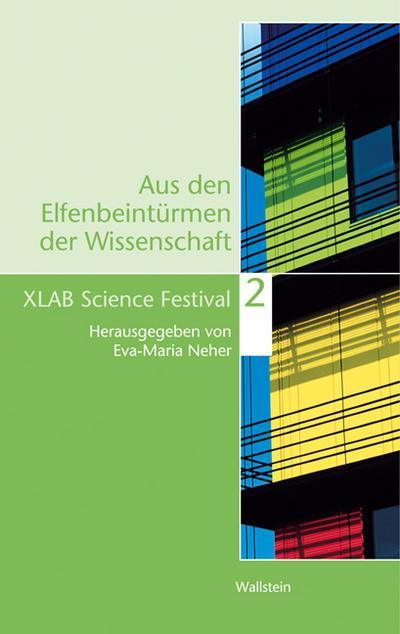 Aus den Elfenbeintürmen der Wissenschaft 2. XLAB Science Festival