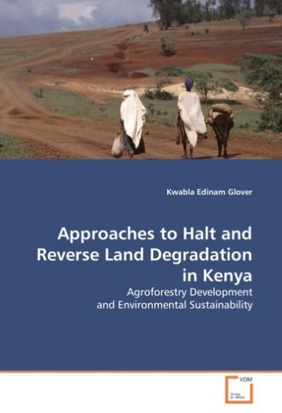 Approaches to Halt and Reverse Land Degradation in Kenya