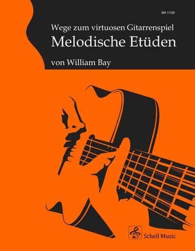 Wege zum virtuosen Gitarrenspiel - Melodische Etüden