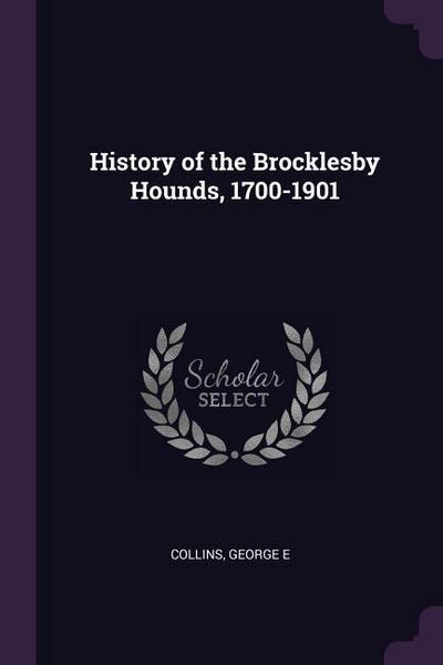 History of the Brocklesby Hounds, 1700-1901