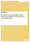 Konzeption von telematikgebundenen Diensten zur CRM-Untertstützung in der Automobilindustrie - Timo Rister