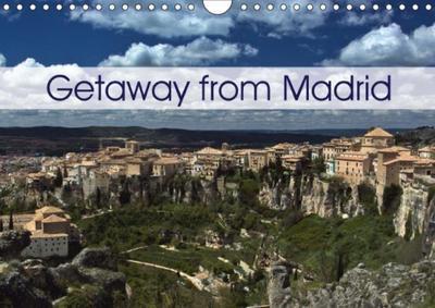 Getaway from Madrid (Wall Calendar 2018 DIN A4 Landscape)