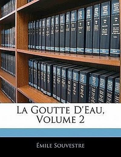La Goutte D'Eau, Volume 2