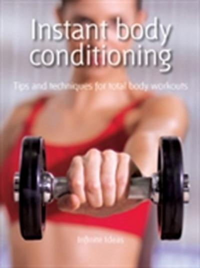 Instant body conditioning