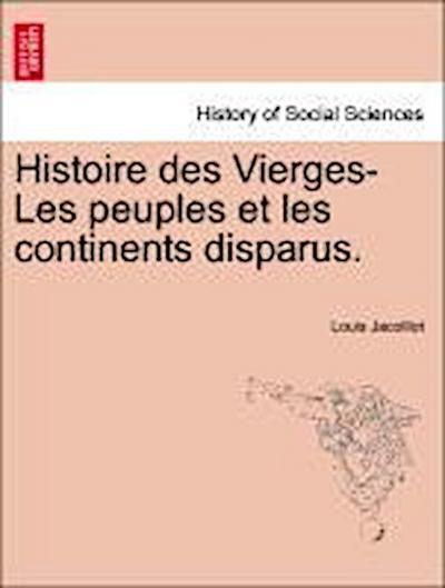 Histoire des Vierges-Les peuples et les continents disparus.