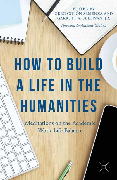 How to Build a Life in the Humanities