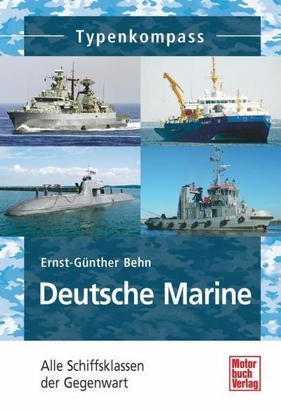 Deutsche Marine: Alle Schiffsklassen der Gegenwart: (Typenkompass)