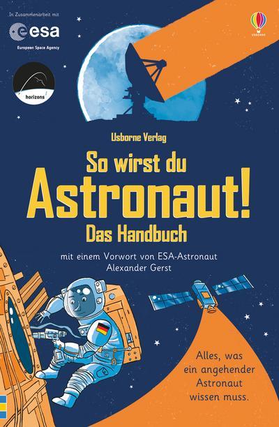 So wirst du Astronaut! Das Handbuch