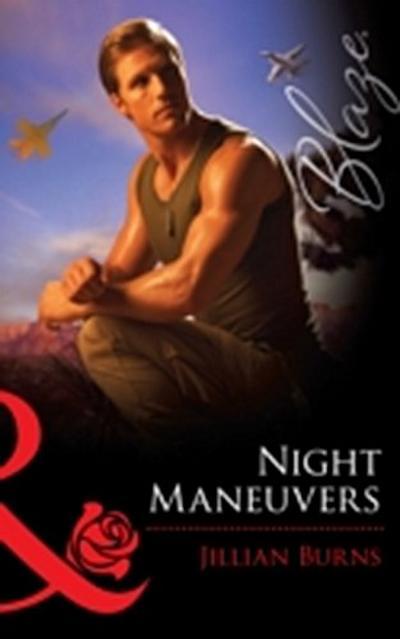 Night Maneuvers (Mills & Boon Blaze) (Uniformly Hot!, Book 22)