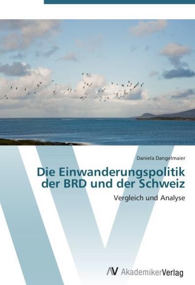 Die Einwanderungspolitik der BRD und der Schweiz