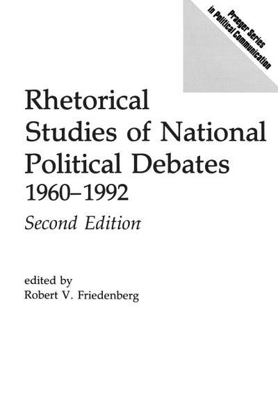 Rhetorical Studies of National Political Debates: 1960-1992, 2nd Edition (Revised)