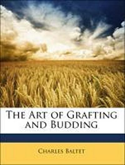 The Art of Grafting and Budding