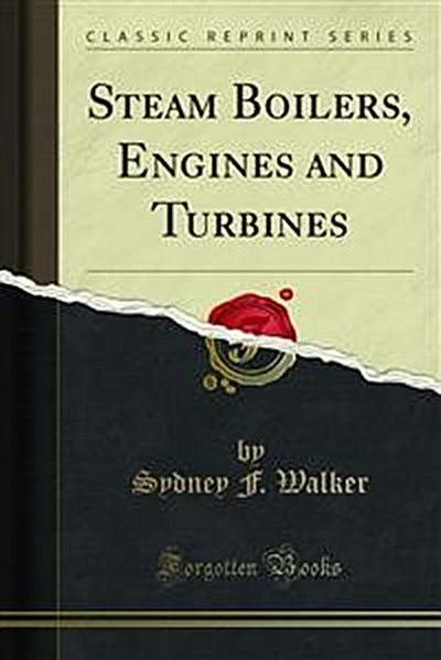 Steam Boilers, Engines and Turbines