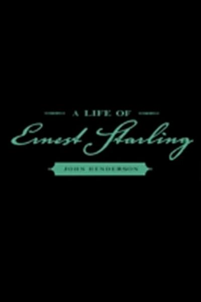 Life of Ernest Starling