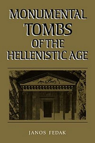 Monumental Tombs of the Hellenistic Age