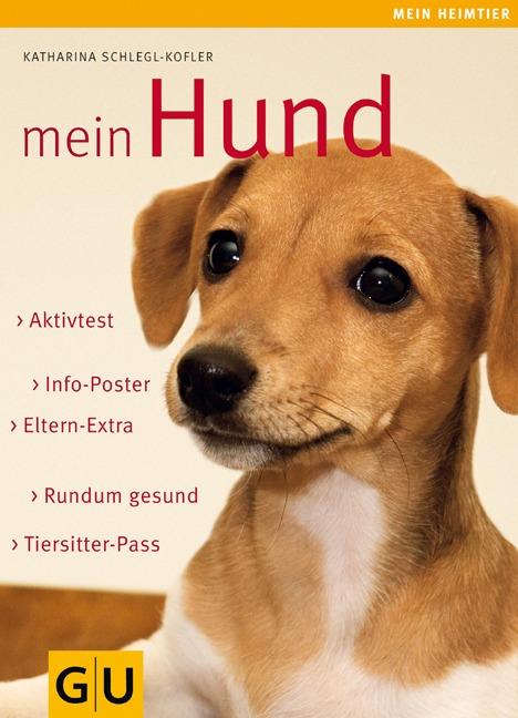 Katharina Schlegl-Kofler ~ Mein Hund (GU Mein Heimtier neu) 9783833805844