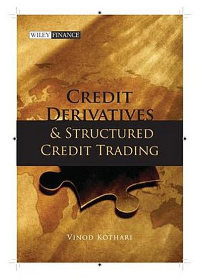 Credit Derivatives and Structured Credit Trading, Revised Edition