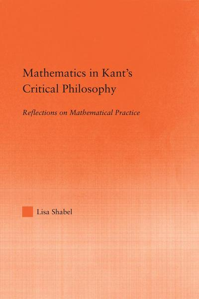 Mathematics in Kant's Critical Philosophy