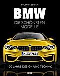 BMW - die schönsten Modelle: 100 Jahre Design ...