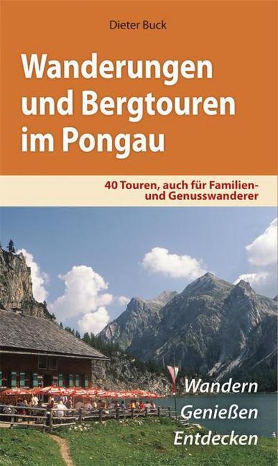 Wanderungen und Bergtouren im Pongau: 40 Touren, auch für Familien und Genusswanderer