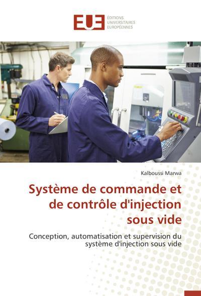 Système de commande et de contrôle d'injection sous vide