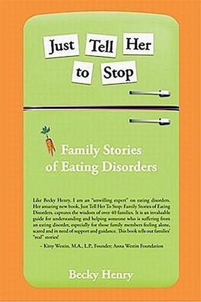 Just Tell Her to Stop: Family Stories of Eating Disorders