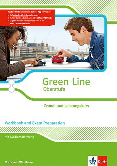 Green Line Oberstufe. Klasse 11/12 (G8), Klasse 12/13 (G9). Grund- und Leistungskurs. Workbook and Exam preparation mit CD-ROM. Ausgabe 2015. Nordrhein-Westfalen