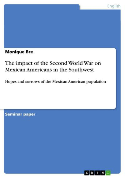 The impact of the Second World War on Mexican Americans in the Southwest