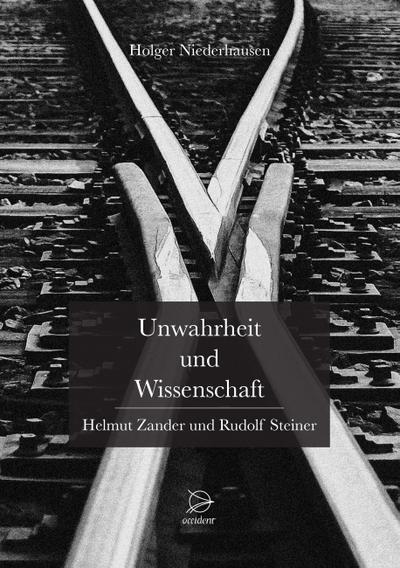 Unwahrheit und Wissenschaft: Helmut Zander und Rudolf Steiner
