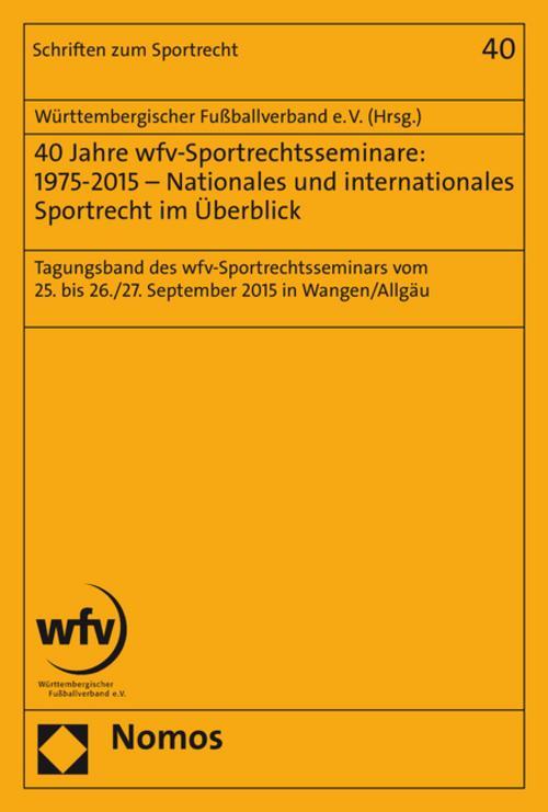 40 Jahre wfv-Sportrechtsseminare: 1975-2015 - Nationales und internationale ...