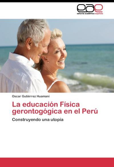 La educación Física gerontogógica en el Perú