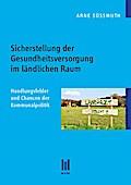 Sicherstellung der Gesundheitsversorgung im ländlichen Raum (Beiträge zum Gesundheitswesen)