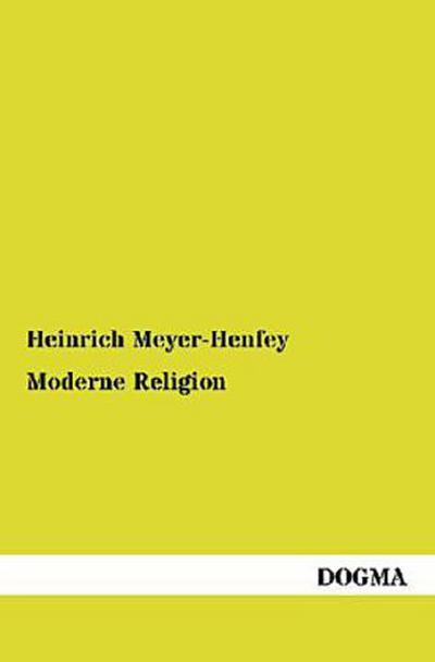 Moderne Religion: Schleiermacher - Maeterlinck
