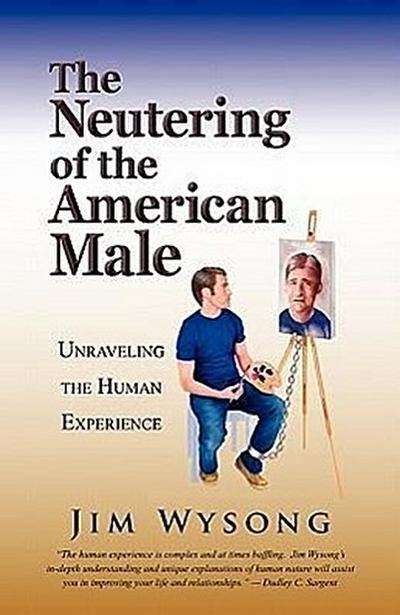 The Neutering of the American Male