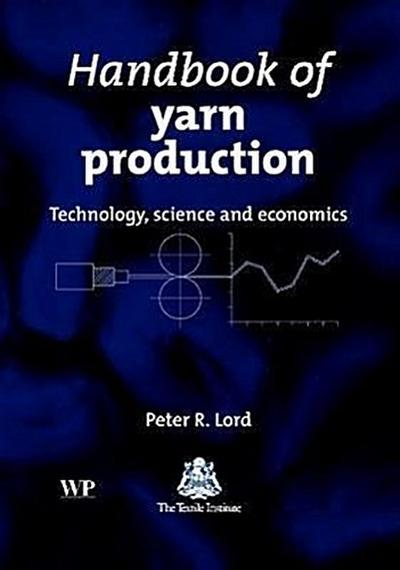 Handbook of Yarn Production: Technology, Science and Economics