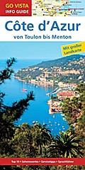 GO VISTA: Reiseführer Côte d'Azur; von Toulon bis Menton - Mit Faltkarte; Go Vista Info Guide; Deutsch; mit herausnehmbarer Karte