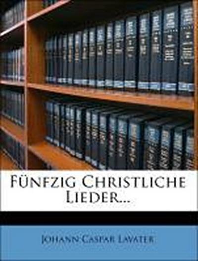 Fünfzig Christliche Lieder...