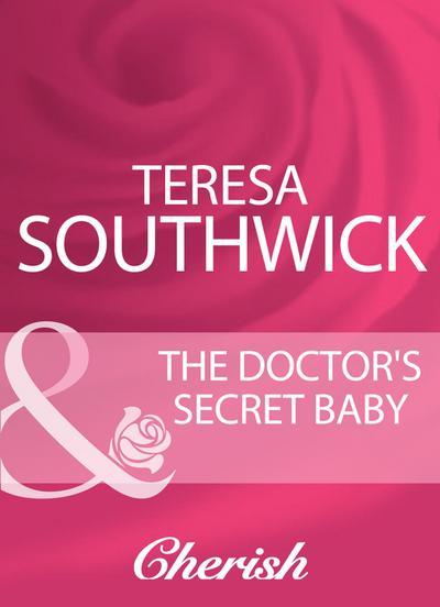 The Doctor's Secret Baby (Mills & Boon Cherish)
