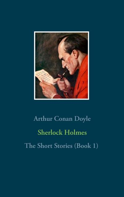 Sherlock Holmes - The Short Stories (Book 1)