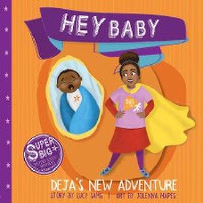Hey Baby - Deja's New Adventure