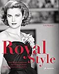 Royal Style: Von Marie Antoinette bis Herzogi ...