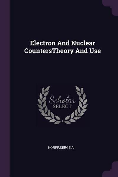 Electron and Nuclear Counterstheory and Use