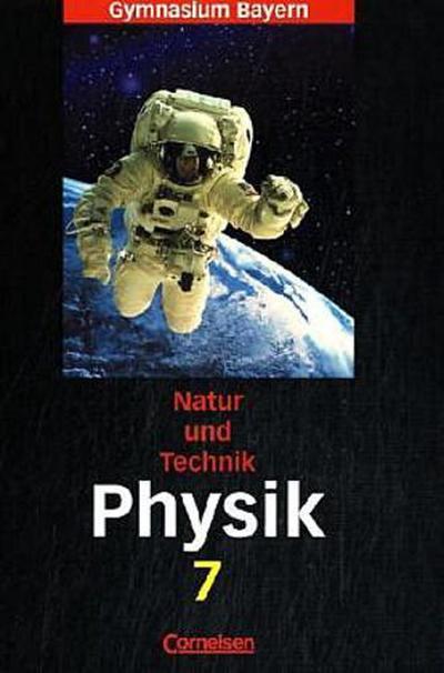 Natur und Technik 7. Schülerbuch. Bayern