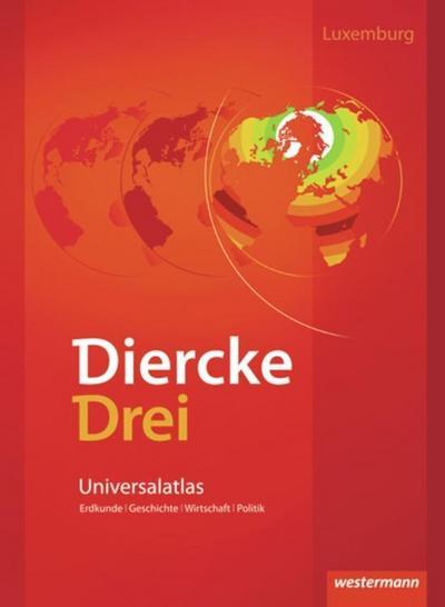 Diercke Drei Universalatlas. Ausgabe Luxemburg