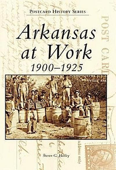 Arkansas at Work 1900-1925