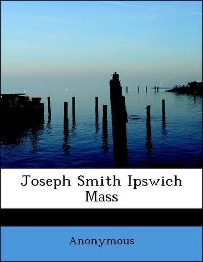 Joseph Smith Ipswich Mass